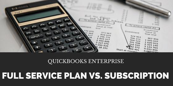 QuickBooks Enterprise Full Service Plan vs  Subscription