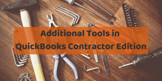 Additional tools in QuickBooks Contractor Edition