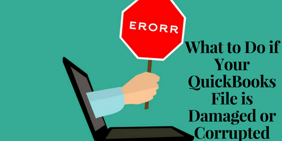 What to do if your QuickBooks file is damaged or corrupted