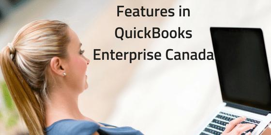 Features in QuickBooks Enterprise Canada
