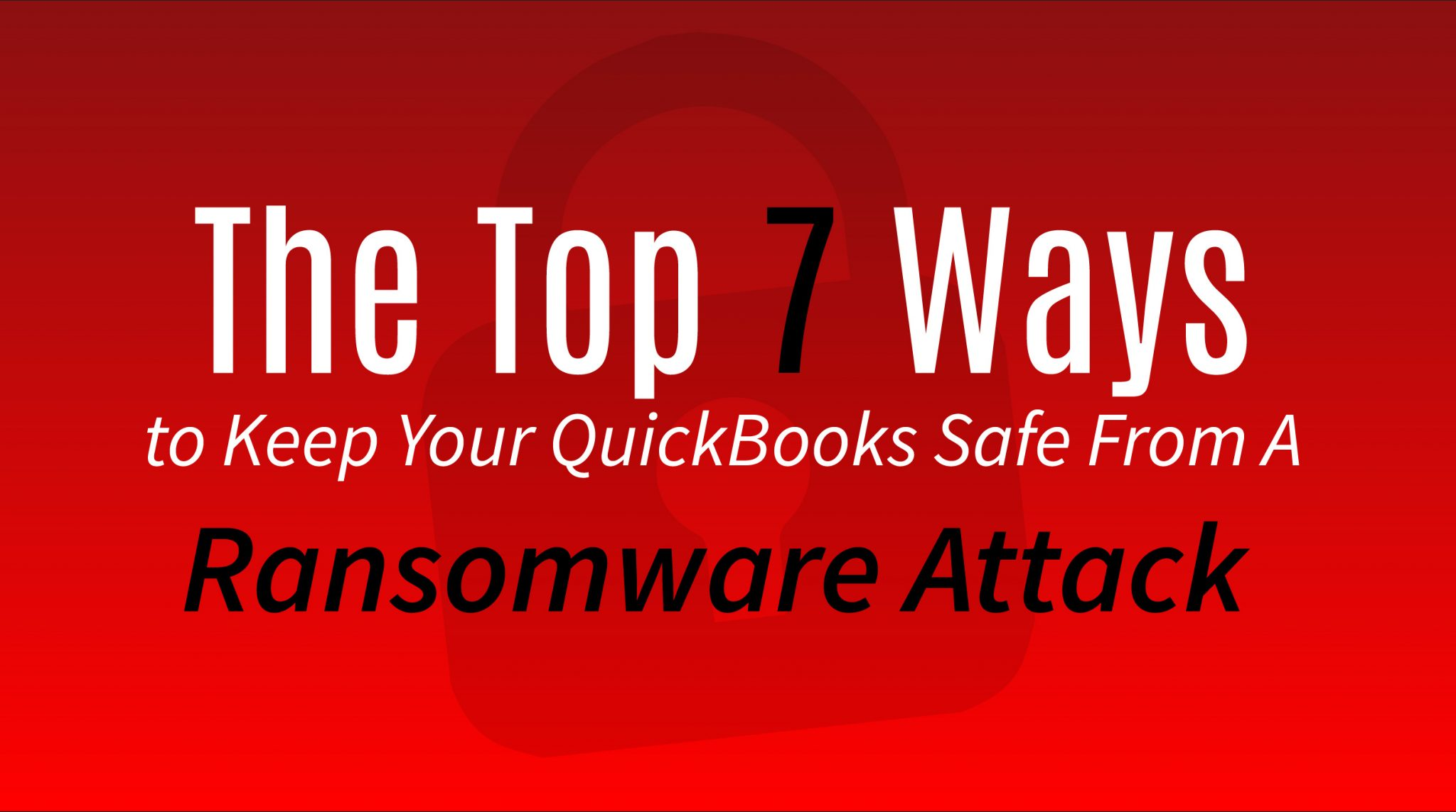 Keep QuickBooks Safe From Ransomware