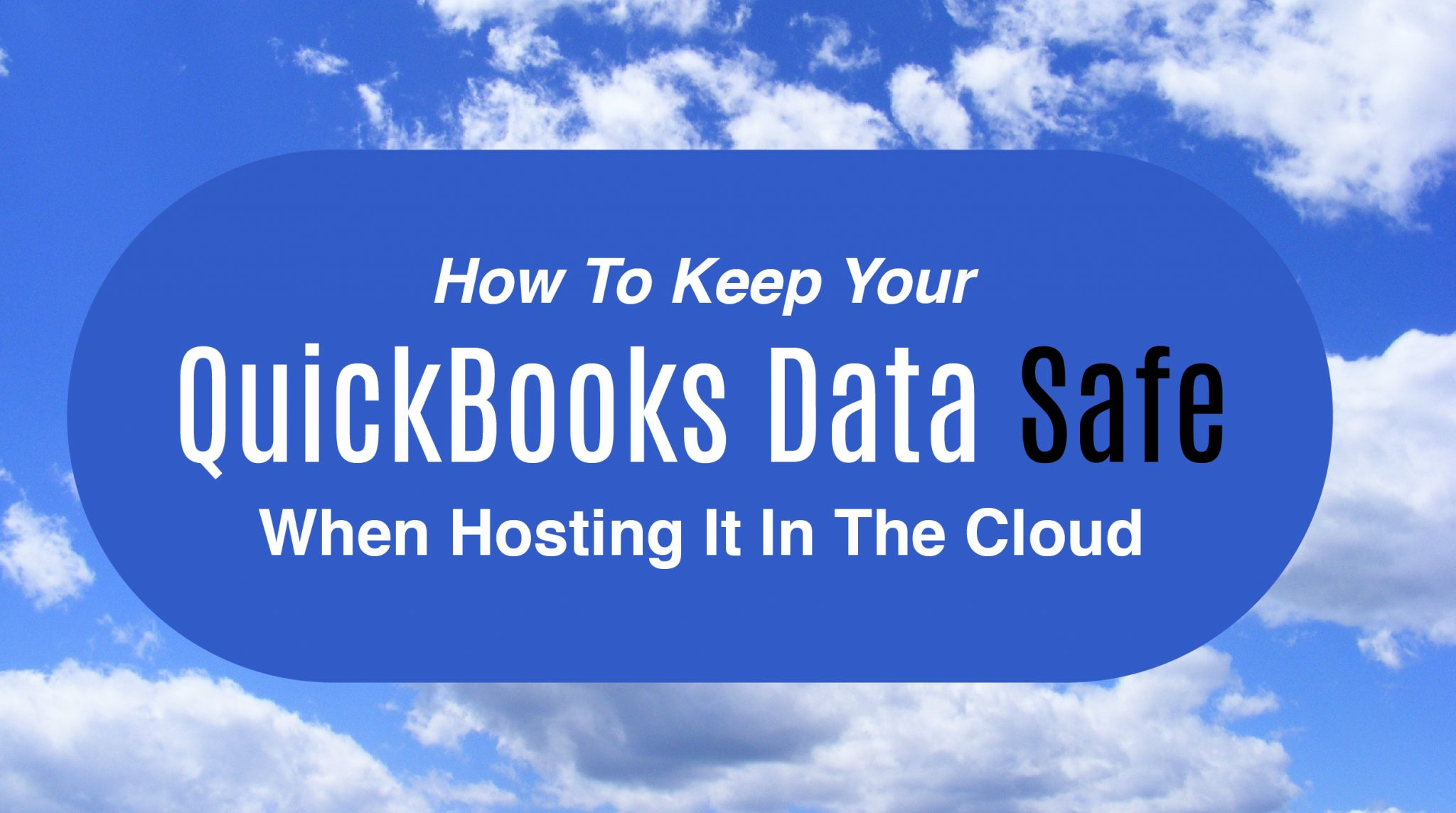 Keep Quickbooks Data Safe in the Cloud